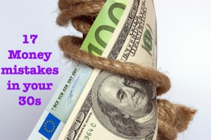 17 Money Mistakes to Avoid in your 30s